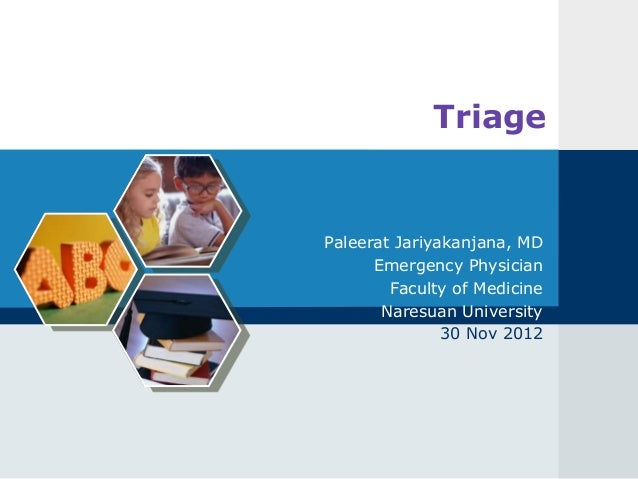 TriagePaleerat Jariyakanjana, MD      Emergency Physician        Faculty of Medicine       Naresuan University            ...