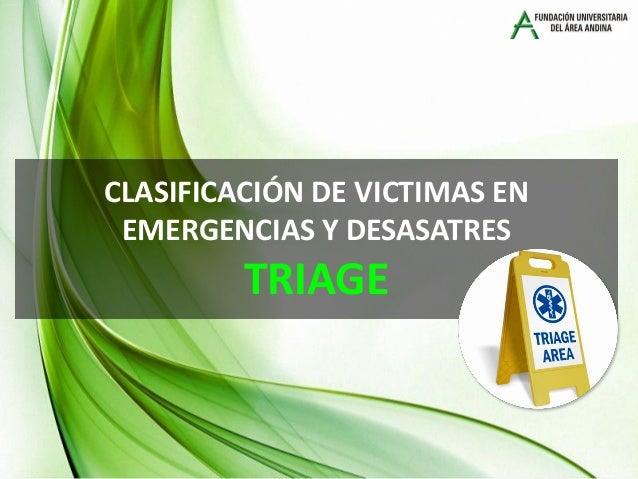 CLASIFICACIÓN DE VICTIMAS EN EMERGENCIAS Y DESASATRES TRIAGE