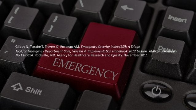 Free PowerPoint Templates Gilboy N, Tanabe T, Travers D, Rosenau AM. Emergency Severity Index (ESI): A Triage Tool for Eme...