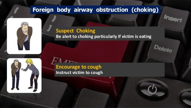 Free PowerPoint Templates Foreign body airway obstruction (choking) Suspect Choking Be alert to choking particularly if vi...