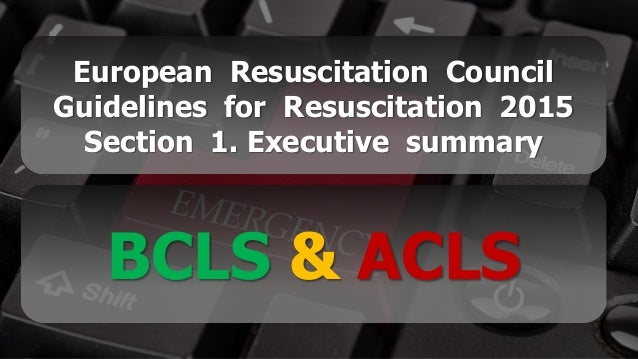 Free PowerPoint Templates European Resuscitation Council Guidelines for Resuscitation 2015 Section 1. Executive summary BC...