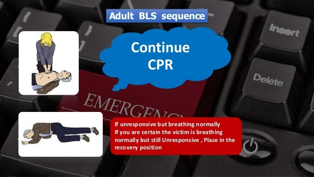 Free PowerPoint Templates Continue CPR If unresponsive but breathing normally If you are certain the victim is breathing n...