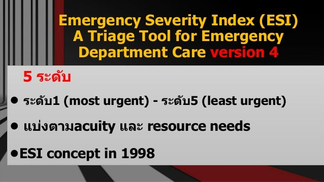 Emergency Severity Index (ESI) A Triage Tool for Emergency Department Care version 4 Free PowerPoint Templates 5 ระดับ • ร...