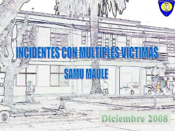 INCIDENTES CON MULTIPLES VICTIMAS SAMU MAULE