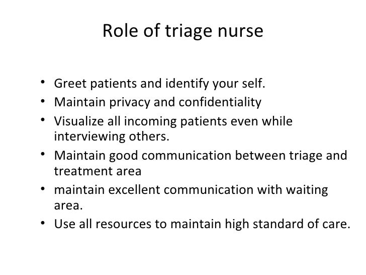 role of triage in emergency care Added value of each to the patient pathway in the emergency /urgent care settings triage  staff undertaking the triage role.
