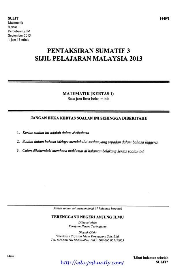 SULIT 1449/1 Matematik Kertas 1 Percubaan SPM September 2013 1jam 15 minit PENTAKSIRAN SUMATIF 3 SIJIL PELAJARAN MALAYSIA ...