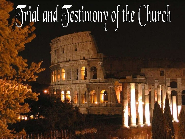 Trial and Testimony of the Church