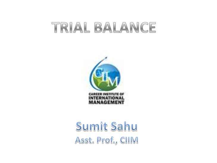"""TRIAL BALANCEDefinition:According to Spicer and Pegler"""" A trial balance is a list of all the balances standing on theledge..."""