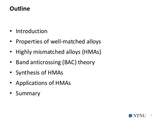 Outline • Introduction • Properties of well-matched alloys • Highly mismatched alloys (HMAs) • Band anticrossing (BAC) the...