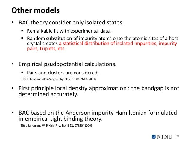 Other models • BAC theory consider only isolated states.  Remarkable fit with experimental data.  Random substitution of...
