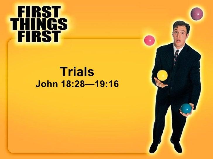 Trials John 18:28—19:16