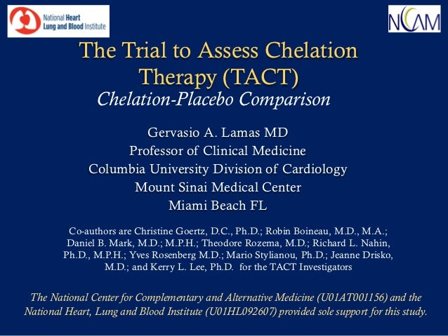 The Trial to Assess Chelation                 Therapy (TACT)                Chelation-Placebo Comparison                  ...
