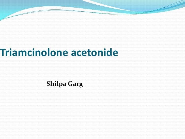 Triamcinolone acetonide           Shilpa Garg