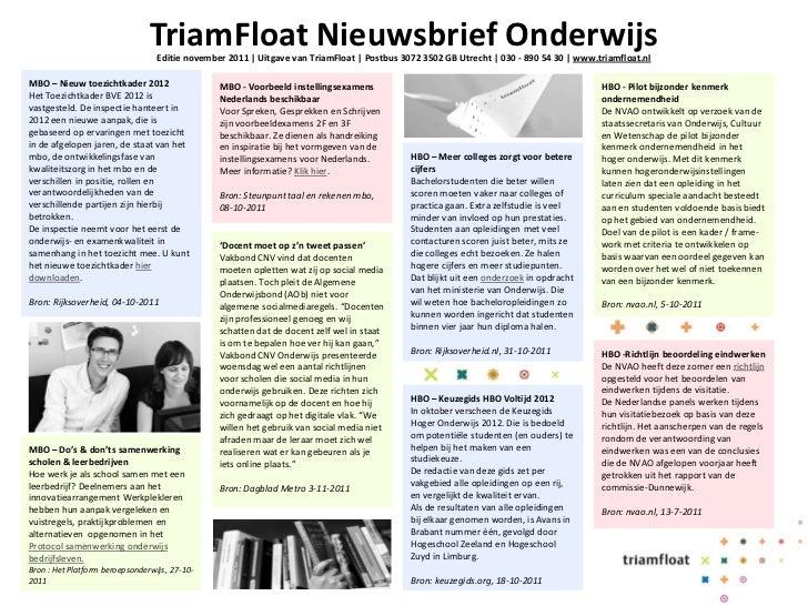 TriamFloat Nieuwsbrief Onderwijs                                  Editie november 2011   Uitgave van TriamFloat   Postbus ...