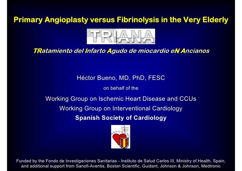 Primary Angioplasty versus Fibrinolysis in the Very Elderly            TRatamiento del Infarto Agudo de miocardio eN Ancia...