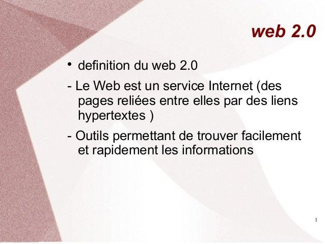1web 2.0definition du web 2.0- Le Web est un service Internet (despages reliées entre elles par des lienshypertextes )- O...