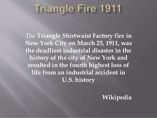 Wikipedia; 4. The fire led to legislation requiring improved factory ...