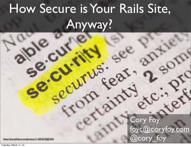 http://www.flickr.com/photos/mthierry/4595284293 http://www.flickr.com/photos/111692634@N04 How Secure isYour Rails Site, An...
