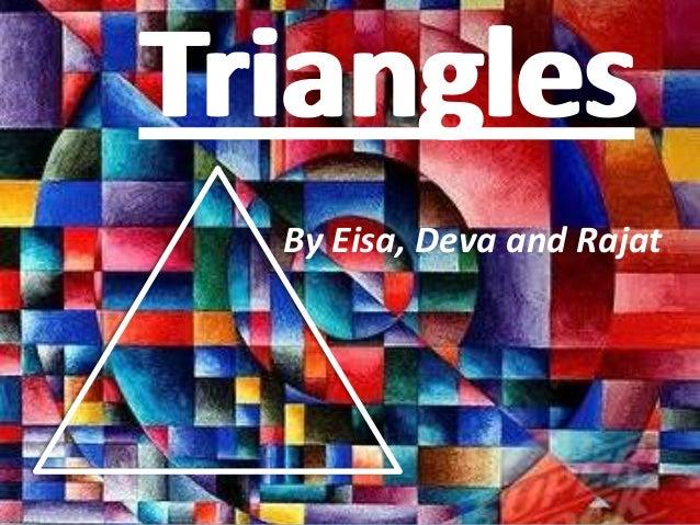 TrianglesTrianglesBy Eisa, Deva and Rajat
