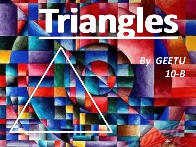 TrianglesTriangles By GEETU 10-B