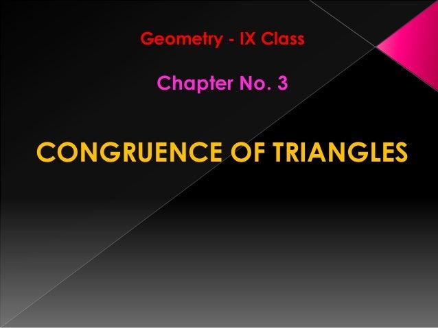 Geometry - IX Class Chapter No. 3 CONGRUENCE OF TRIANGLES