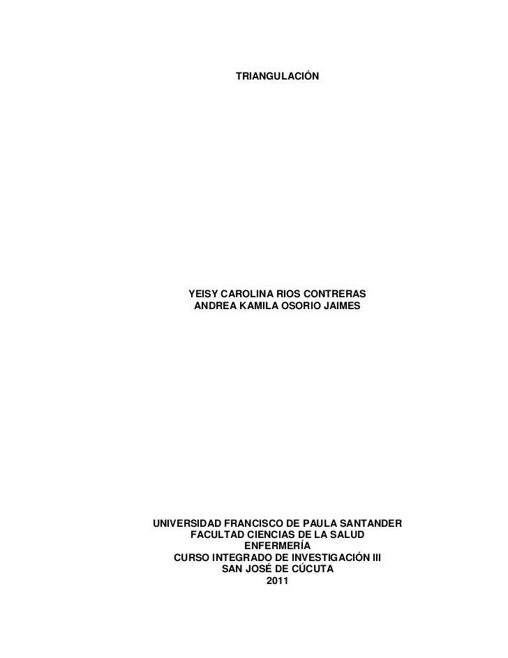 TRIANGULACIÓN<br />YEISY CAROLINA RIOS CONTRERAS<br />ANDREA KAMILA OSORIO JAIMES<br />UNIVERSIDAD FRANCISCO DE PAULA SANT...
