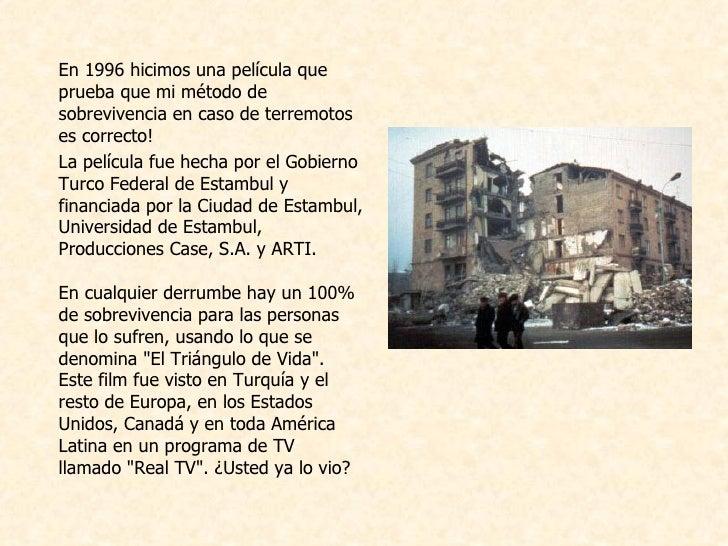 <ul><li>En 1996 hicimos una película que   prueba que mi método de sobrevivencia en caso de terremotos es correcto!  </li>...