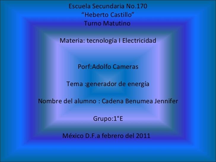 """Escuela Secundaria No.170 """" Heberto Castillo"""" Turno Matutino  Materia: tecnología I Electricidad Porf:Adolfo Cameras Tema ..."""