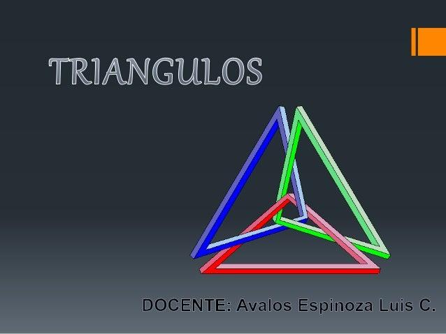 ¿Qué es un triangulo? Un triangulo es un polígono determinado por tres rectas que se cortan dos a dos en tres puntos (que ...
