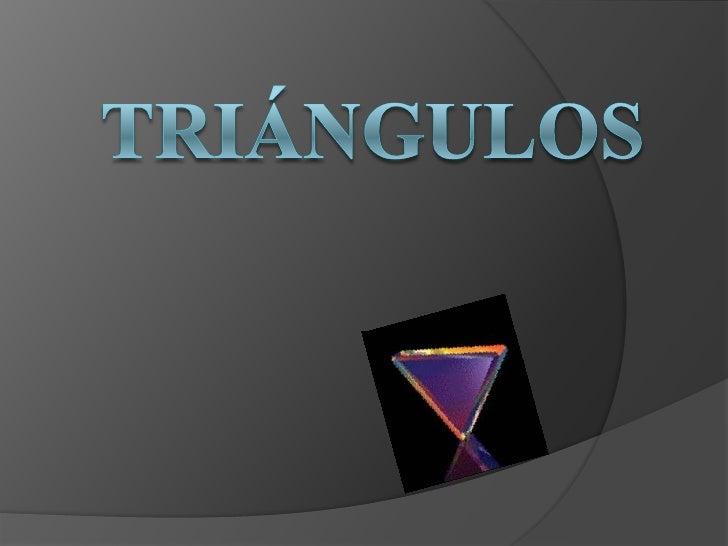 DefiniciónTriángulo es un polígono formado portres lados, o bien, la figura formada portres rectas que se cortan, a los pu...