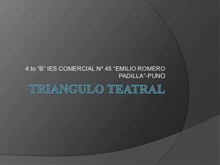 "4 to ""B"" IES COMERCIAL Nº 45 ""EMILIO ROMERO                               PADILLA""-PUNO"