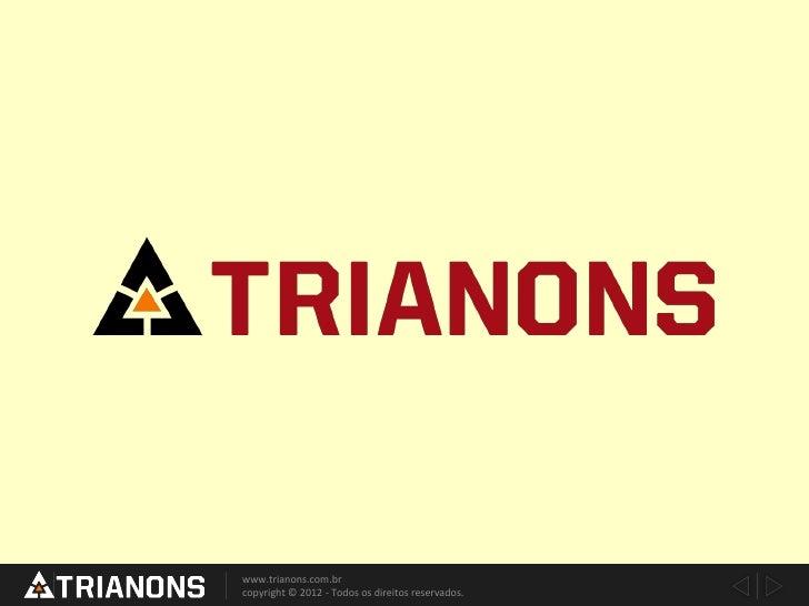 www.trianons.com.brcopyright © 2012 - Todos os direitos reservados.