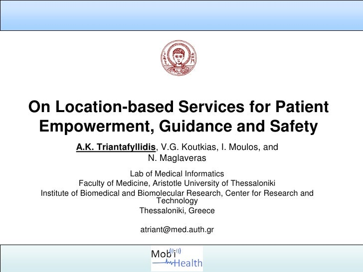 On Location-based Services for Patient Empowerment, Guidance and Safety          A.K. Triantafyllidis, V.G. Koutkias, I. M...