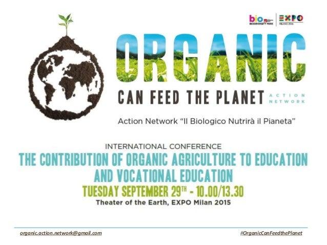 #OrganicCanFeedthePlanetorganic.action.network@gmail.com