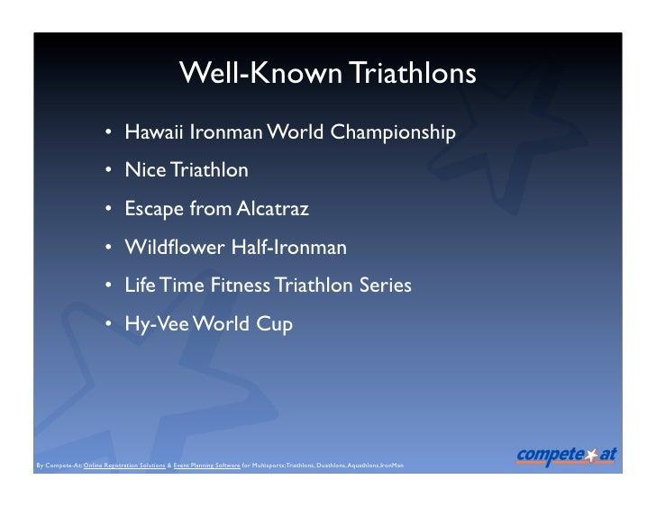 Well-Known Triathlons                        • Hawaii Ironman World Championship                        • Nice Triathlon  ...