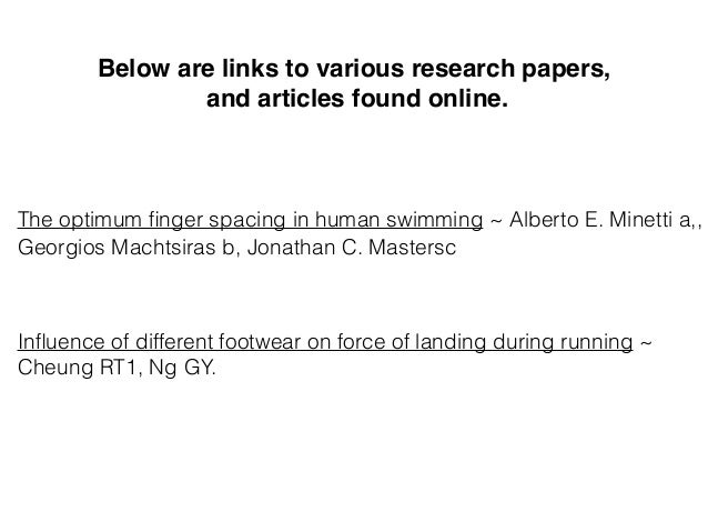 Below are links to various research papers, and articles found online.  The optimum finger spacing in human swimming ~ Alb...