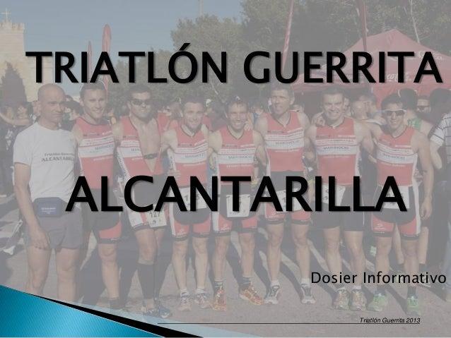 Triatlón Guerrita 2013TRIATLÓN GUERRITAALCANTARILLADosier Informativo