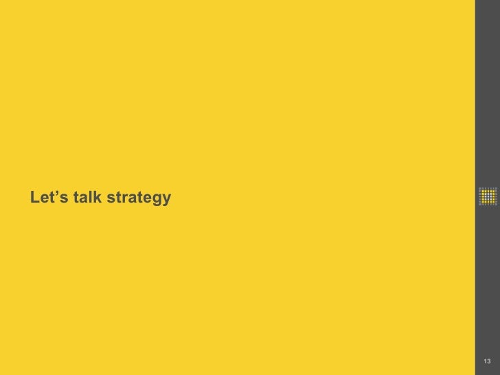 Let's talk strategy<br />13<br />