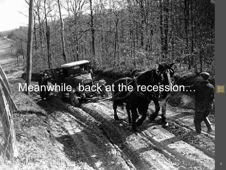 Meanwhile, back at the recession…<br />5<br />