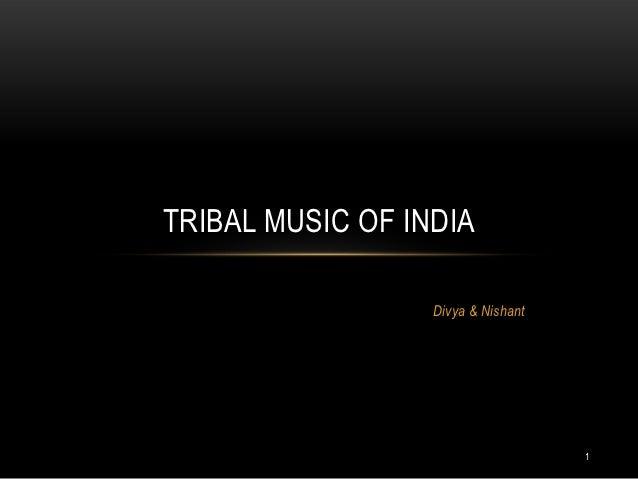 TRIBAL MUSIC OF INDIA                  Divya & Nishant                                    1