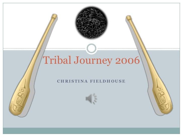 Tribal Journey 2006<br />Christina Fieldhouse<br />