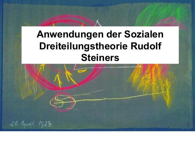 Anwendungen der Sozialen Dreiteilungstheorie Rudolf Steiners