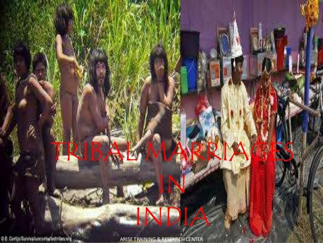 TRIBAL MARRIAGES IN INDIA ARISE TRAINING & RESEARCH CENTER