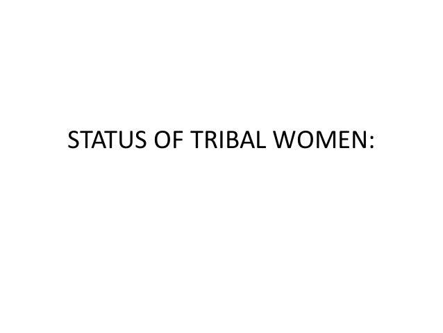 STATUS OF TRIBAL WOMEN: