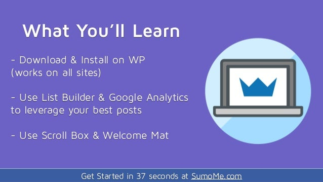 Get Started in 37 seconds at SumoMe.com What You'll Learn - Download & Install on WP (works on all sites) - Use List Build...