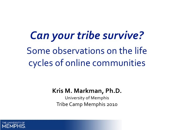 Can	   your	   tribe	   survive? Some	   observations	   on	   the	   life	    cycles	   of	   online	   communities      ...