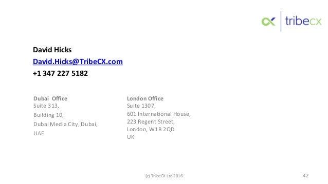 David  Hicks   David.Hicks@TribeCX.com   +1  347  227  5182         Dubai    Office   Suite  313,...