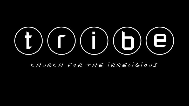 tribe church for the irreligious
