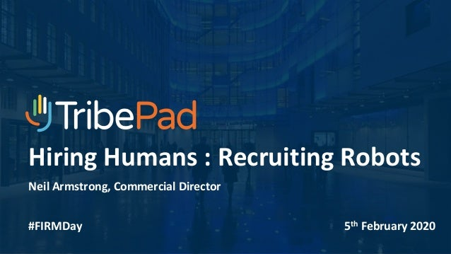 Brexit, what Brexit!? And other hot topics for recruiters IHRN Tech Conference 7th February 2019 Neil Armstrong, Commercia...
