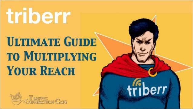 Ultimate Guideto MultiplyingYour Reachtriberr